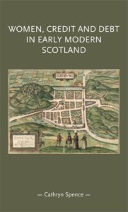 Women, Credit and Debt in Early Modern Scotland